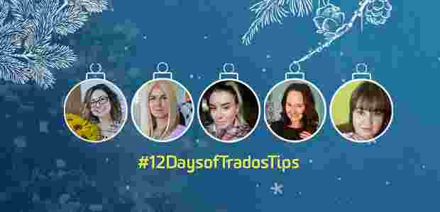 12 days of trados tips