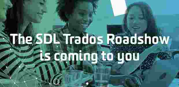 what-to-expect-at-an-sdl-trados-roadshow